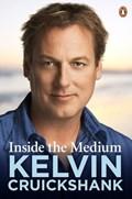 Inside the Medium | Kelvin Cruickshank |