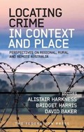 Locating Crime in Context and Place | Alistair Harkness |