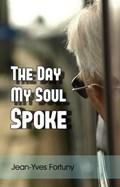 The Day My Soul Spoke | Jean-Yves Fortuny |