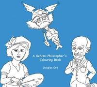 A Schizo-philosopher's Colouring Book | Douglas Ord |