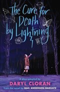 The Cure for Death by Lightning | Daryl Cloran ; Gail Anderson-Dargatz |