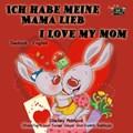 Ich habe meine Mama lieb I Love My Mom | Shelley Admont ; KidKiddos Books |