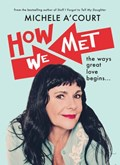 How We Met | Michele A'court |