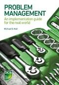 Problem Management   Michael G. Hall  