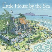 The Little House by the Sea   Benedict Blathwayt  
