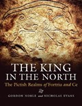 The King in the North | Noble, Gordon ; Evans, Nicholas |