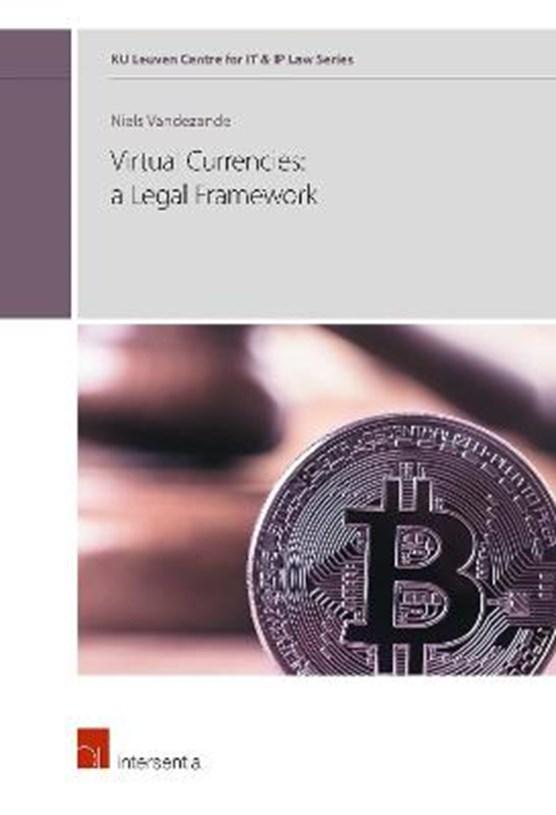 Virtual Currencies: A Legal Framework, Volume 1