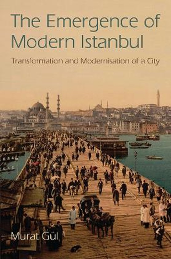 The Emergence of Modern Istanbul