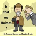 Is That My Holmes? | Andrew Murray |