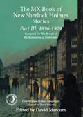 The Mx Book of New Sherlock Holmes Stories Part III: 1896 to 1929 | David Marcum |