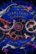The Starlight Watchmaker   Lauren James  