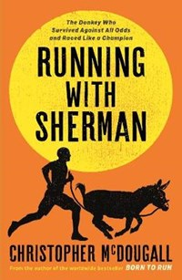 Running with Sherman | Christopher McDougall |