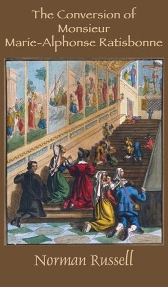 The Conversion of Monsieur Marie-Alphonse Ratisbonne