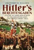 Hitler's Berchtesgaden   Geoffrey R. Walden  