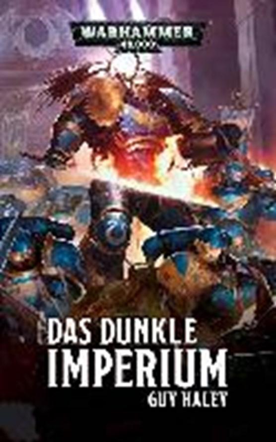 Haley, G: Warhammer 40.000 - Das dunkle Imperium