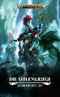 Warhammer Age of Sigmar - Die Seelenkriege | Josh Reynolds |