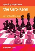 Opening Repertoire: The Caro-Kann   Jovanka Houska  