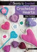 20 to Crochet: Crocheted Hearts | May Corfield |