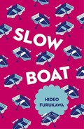 Slow boat   Hideo Furukawa ; David Boyd  