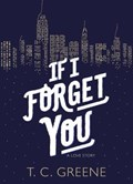 If I Forget You | T. C. Greene |