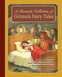 A Favourite Collection of Grimm's Fairy Tales | Jacob Grimm & Wilhelm |