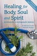 Healing for Body, Soul and Spirit | Evans, Michael ; Rodger, Iain |