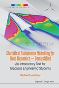 Statistical Turbulence Modelling For Fluid Dynamics - Demystified: An Introductory Text For Graduate Engineering Students   Leschziner, Michael (imperial College London, Uk)  