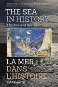 The Sea in History - The Ancient World | Souza, Philip de ; Arnaud, Pascal |