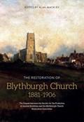 The Restoration of Blythburgh Church, 1881-1906 | Alan Mackley |
