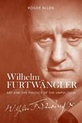 Wilhelm Furtwangler   Roger (royalty Account) Allen  