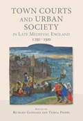 Town Courts and Urban Society in Late Medieval England, 1250-1500   auteur onbekend  