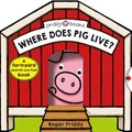 Where Does Pig Live?   Roger Priddy  
