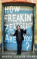 How Freakin' Zeitgeist Are You?   Murray Lachlan Young  