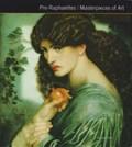 Pre-Raphaelites Masterpieces of Art   Gordon Kerr  
