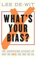What's Your Bias? | Lee De-Wit |