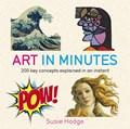 Art in Minutes   Susie Hodge  