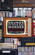 Sounds of Fear and Wonder   Janet K. Halfyard  