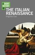 A Short History of the Italian Renaissance | Usa) Cox Virginia (new York University |
