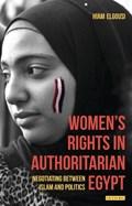 Women's Rights in Authoritarian Egypt   Hiam Elgousi  