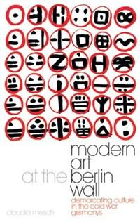 Modern Art at the Berlin Wall | Claudia Mesch |