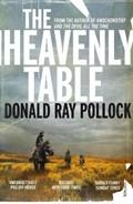 The Heavenly Table | Donald Ray Pollock |