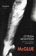 McGlue | Ottessa Moshfegh |