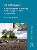 3D Delineation: A modernisation of drawing methodology for field archaeology   Justin J.L. Kimball  
