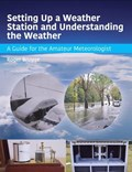 Setting Up a Weather Station and Understanding the Weather | Roger Brugge |