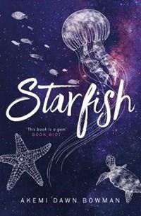Starfish | Akemi Dawn Bowman |