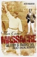 Then Came Massacre   Justin Parkinson  