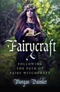 Fairycraft - Following the Path of Fairy Witchcraft   Morgan Daimler  