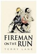 Fireman on the Run   Terry Lane  