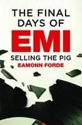 The Final Days Of EMI | Eamonn Forde |
