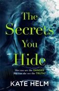 Secrets you hide | Kate Helm |